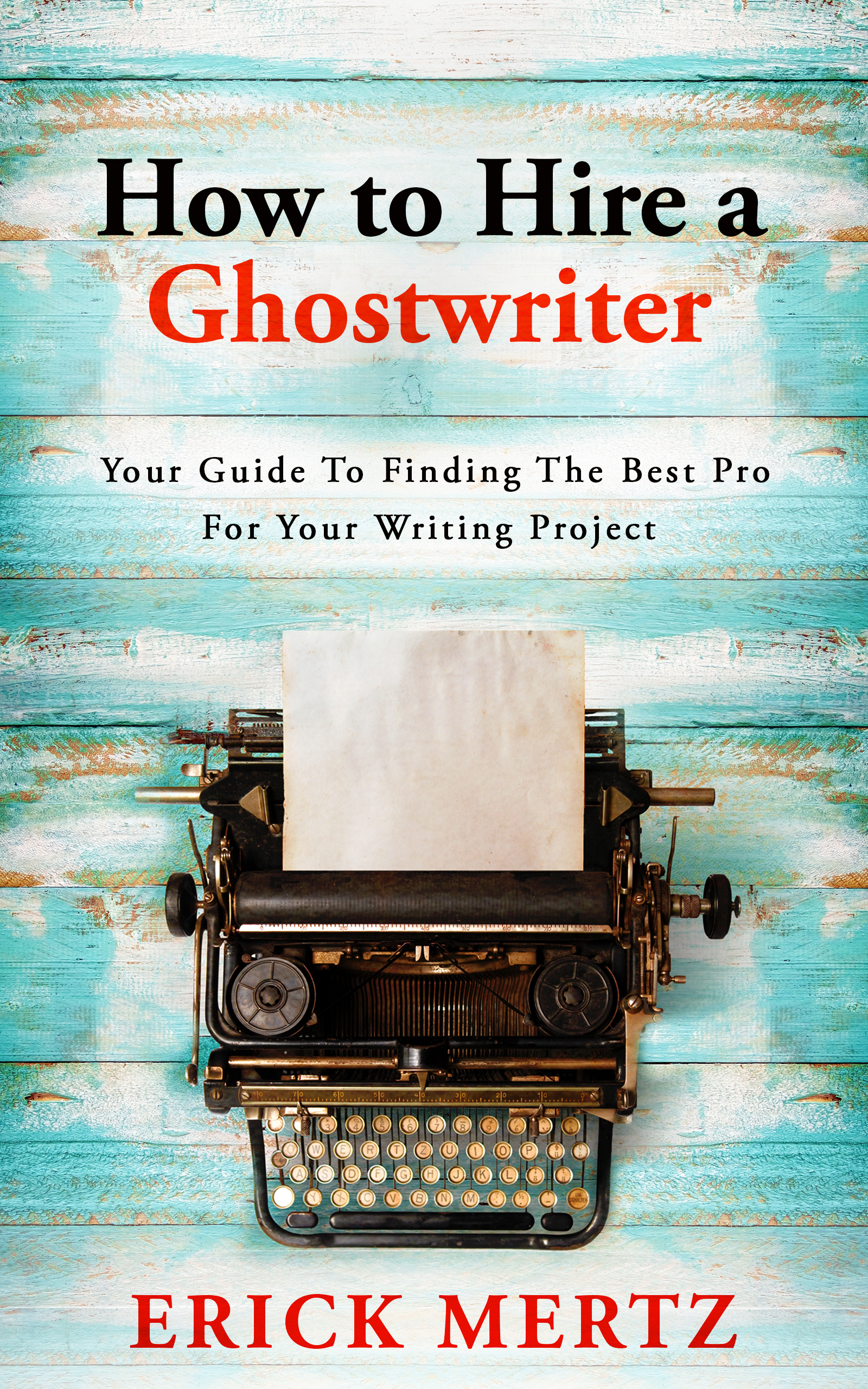 How To Hire A Ghostwriter – Free Book